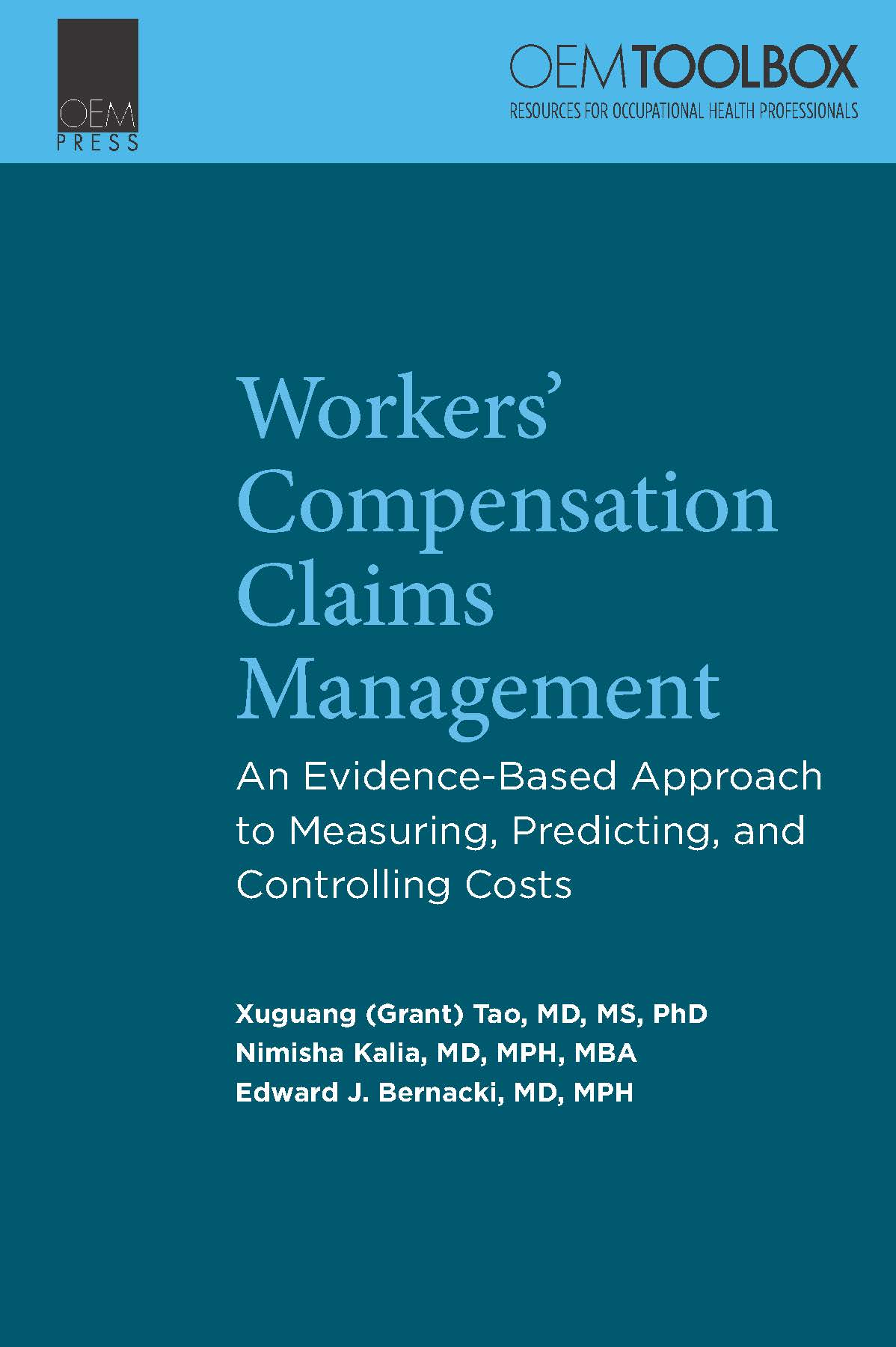 Workers' Compensation Claims Management: An Evidence-Based Approach to Measuring, Predicting, and Controlling Costs cover image