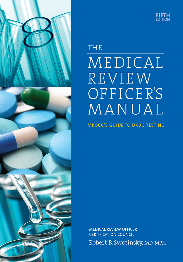 The Medical Review Officer's Manual, Fifth Edition