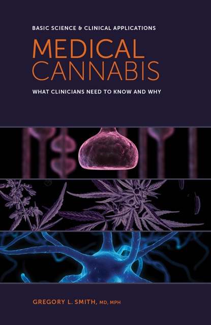 Medical Cannabis: What Clinicians Need to Know and Why -- Basic Science and Clinical Applications