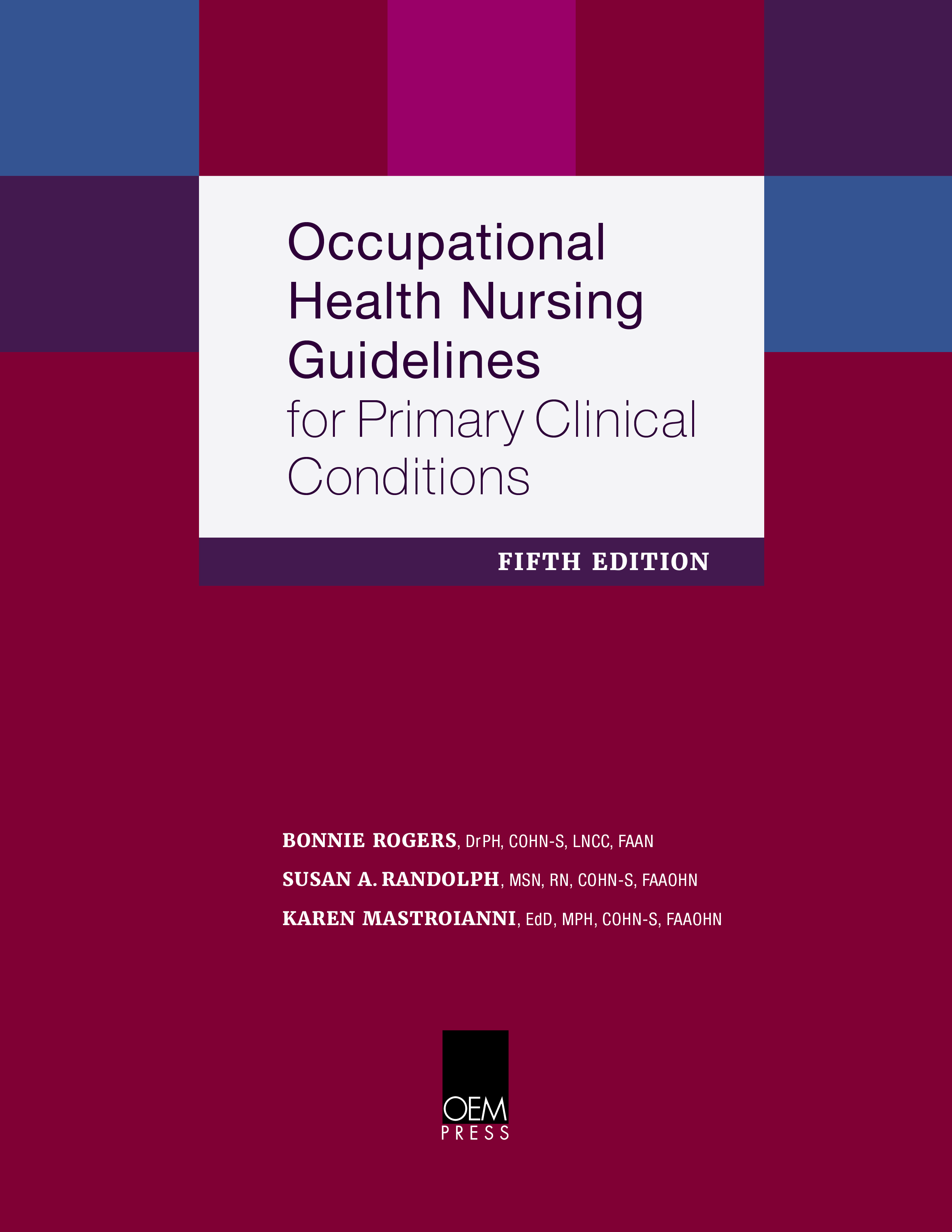 Occupational Health Nursing Guidelines for Primary Clinical Conditions, Fifth Edition
